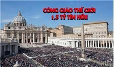 Thế giới có 1,3 tỷ tín hữu Công giáo