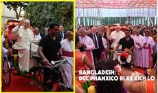 Bangladesh: Đức Phanxicô đi xe xích lô chào thăm mọi người