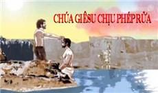 HỌC HỎI PHÚC ÂM CHÚA NHẬT - LỄ CHÚA GIÊSU CHỊU PHÉP RỬA
