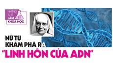 """Nữ tu khám phá ra """"linh hồn của ADN"""""""