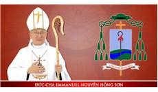"""Đức cha Emmanuel Nguyễn Hồng Sơn: """""""