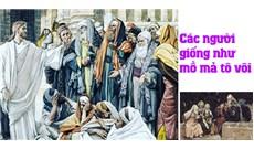 GÓC SUY GẪM – MÙA DỊCH COVID-19 (Mt 23,27-32; thứ Tư, tuần XXI Thường niên)