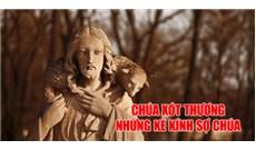 CHÚA XÓT THƯƠNG NHỮNG KẺ KÍNH SỢ CHÚA
